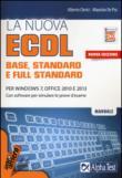 La nuova ECDL base, stantard e full standard. Per Windows 7, Office 2010 e 2013. Con software