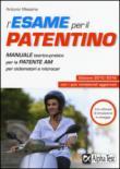 L'esame per il patentino. Manuale teorico-pratico per la patente AM per ciclomotori e microcar
