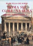 Roma sei come 'na rosa. Poesie romanesche e...