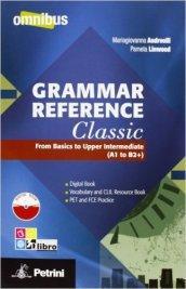 Grammar reference classic. From basics to upper intermediate. Per le Scuole superiori. Con espansione online