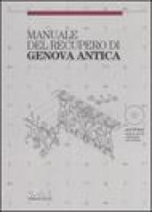 Manuale del recupero di Genova antica. Con CD-ROM