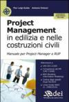 Project management in edilizia e nelle costruzioni civili. Manuale per il project manager e RUP. Con Contenuto digitale per accesso on line