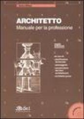 Architetto. Manuale per la professione. Con CD-ROM