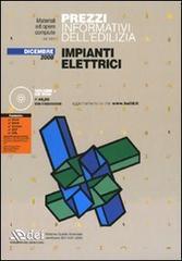 Prezzi informativi dell'edilizia. Impianti elettrici. Dicembre 2008. Con CD-ROM