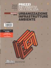 Prezzi informativi dell'edilizia. Urbanizzazione, infrastrutture, ambiente