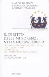 Il diritto delle minoranze nella nuova Europa. I principi del trattato di Lisbona ed i loro riflessi sul modello dell'autonomia altoatesina