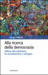 Alla ricerca della democrazia. L'Africa sub-sahariana tra autoritarismo e sviluppo