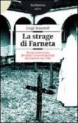 La strage di Farneta. Storia sconosciuta dei dodici Certosini fucilati dai tedeschi nel 1944