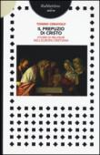 Il prepuzio di Cristo. Storie di reliquie nell'Europa cristiana