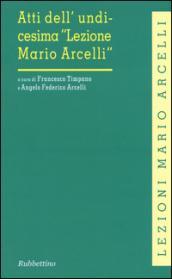 Atti dell'unidicesima «Lezione di Mario Arcelli»
