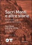 Sacri monti e altre storie. Architettura come racconto. Ediz. italiana e inglese. Catalogo della mostra (Varese, 2 ottobre-29 novembre 2015)