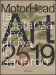 MotorHead Art 2519. La sostanza attiva lo sguardo. Catalogo della mostra (Catanzaro, 13 novembre 2015-9 gennaio 2016)