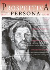Prospettiva persona. Trimestrale di cultura, etica e politica (2016) vol. 93-94