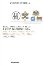 Fascismo, Santa Sede e Cina nazionale nella documentazione diplomatica italiana (1922-1933)