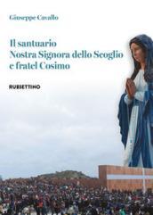 Il santuario Nostra Signora dello Scoglio e fratel Cosimo