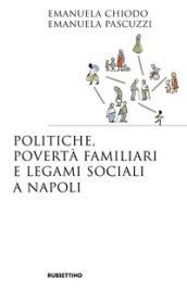 Politiche, povertà familiari e legami sociali a Napoli
