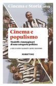 Cinema e storia (2019). Vol. 1: Cinema e populismo. Modelli e immaginari di una categoria politica.