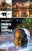 Francis Ford Coppola. Un sogno lungo il cinema