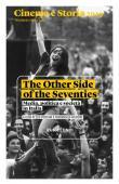 Cinema e storia 2019. Numero speciale. The Other Side of the Seventies. Media, politica e società in Italia