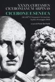 Cicerone e Seneca. Atti dell'XI Simposio Ciceroniano (Arpino, 10 maggio 2019)
