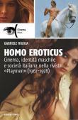 Homo eroticus. Cinema, identità maschile e società italiana nella rivista «Playmen» (1967-1978)