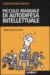 Piccolo manuale di autodifesa intellettuale