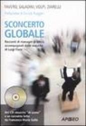 Sconcerto globale. Racconti di manager in bilico accompagnati dalle musiche di Luigi Fiore. Con CD Audio