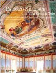 Palazzo Nicolaci di Villadorata a Noto. L?esperienza di un restauro attraverso studi, ricerche e conoscenze