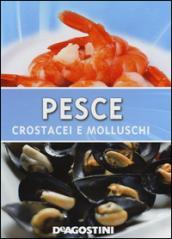 Pesce. Crostacei e molluschi. Ediz. illustrata