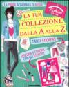 La tua collezione dalla A alla Z. Faschion style. Con adesivi. Ediz. illustrata