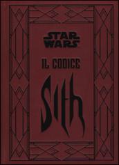 Il codice Sith. I segreti del lato oscuro della forza. Star Wars. Ediz. illustrata