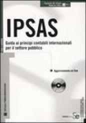 IPSAS. Guida ai principi contabili internazionali per il settore pubblico. Con CD-ROM