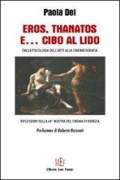 Eros, Thanatos e. cibo al Lido. Dalla psicologia dell'arte alla cinematografia. Riflessioni sulla 64ª Mostra del cinema di Venezia
