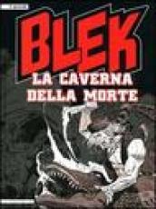 La caverna della morte. Blek
