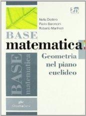 Base matematica. Geometria nel piano euclideo. Per le Scuole superiori. Con espansione online