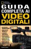 Guida completa ai video digitali. Ediz. illustrata