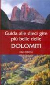 Guida alle dieci gite più belle delle Dolomiti