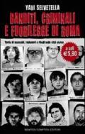 Banditi, criminali e fuorilegge di Roma. Storie di assassini, rapinatori e ribelli nella città eterna