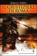Il giustiziere di Roma (Il destino dell'imperatore Vol. 2)