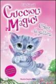 Chloe la gattina. Cuccioli magici. 1.