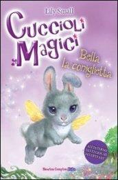 Bella la coniglietta. Cuccioli magici. 2.