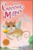 Mia la topolina. Cuccioli magici. 4.