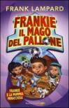 Frankie e la mummia minacciosa. Frankie il mago del pallone. Ediz. illustrata: 4
