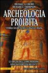 Archeologia proibita. Storia segreta della razza umana