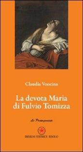 La devota Maria di Fulvio Tomizza