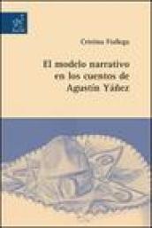 El modelo narrativo en los cuentos de Agustìn Yàñez