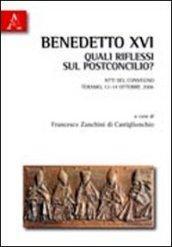 Benedetto XVI. Quali riflessi sul postconcilio? Atti del Convegno (Teramo, 13-14 opttobre 2006)