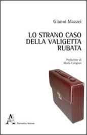 Lo strano caso della valigetta rubata