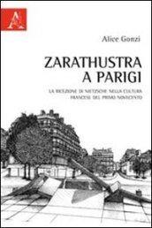 Zarathustra a Parigi. La ricezione di Nietzsche nella cultura francese del primo Novecento