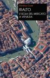 Rialto. L'isola del mercato a Venezia. Una passeggiata tra arte e storia